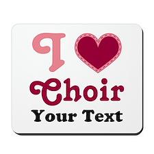 Custom I Heart Choir Mousepad