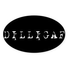 DILLIGAF Decal