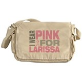 I wear pink for Larissa Messenger Bag