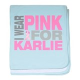 I wear pink for Karlie baby blanket