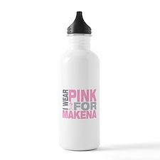 I wear pink for Makena Sports Water Bottle