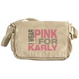 I wear pink for Karly Messenger Bag