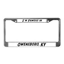 Famous in Owensboro License Plate Frame