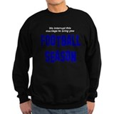We interrupt this marriage Sweatshirt