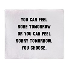 Sore Or Sorry Throw Blanket