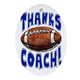 Thanks Football Coach! Ornament (Oval)