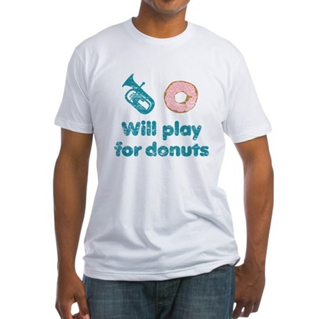 Will Play Baritone for Donuts Fitted T-Shirt