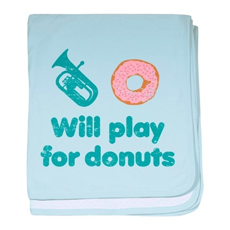 Will Play Baritone for Donuts baby blanket