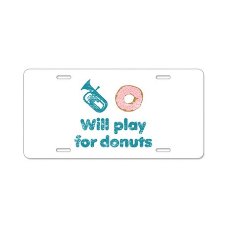 Will Play Baritone for Donuts Aluminum License Pla