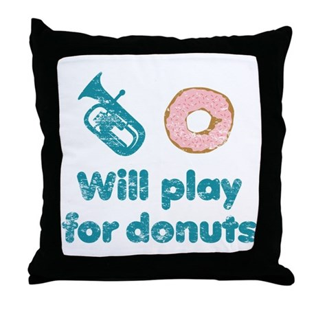 Will Play Baritone for Donuts Throw Pillow