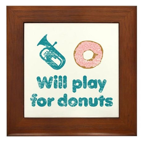 Will Play Baritone for Donuts Framed Tile