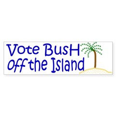 Vote Bush Off the Island Bumper Sticker
