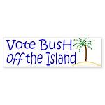 Vote Bush off the Island Bumper Sticker