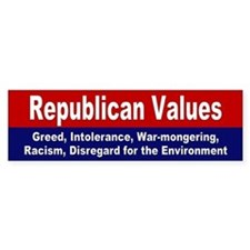 republican values... Bumper Bumper Sticker