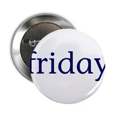"Friday 2.25"" Button"