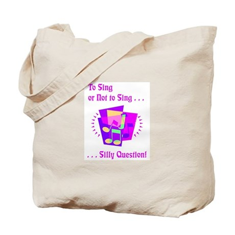 To Sing or Not to Sing Tote Bag