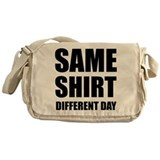 Same shirt different day Messenger Bag