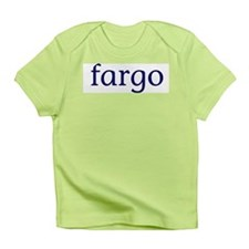 Fargo Infant T-Shirt