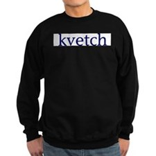 Kvetch Sweatshirt