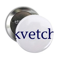 "Kvetch 2.25"" Button"