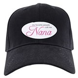 Favorite People Call Me Nana Baseball Cap