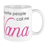 Favorite People Call Me Nana Small Mug