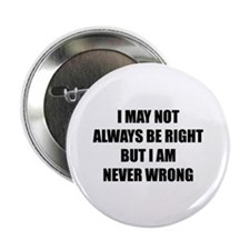 "I may not always be right 2.25"" Button (10 pack)"
