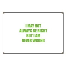 I may not always be right Banner