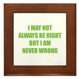 I may not always be right Framed Tile