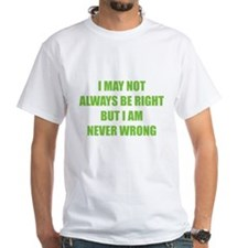 I may not always be right Shirt