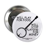 Will play for food Button