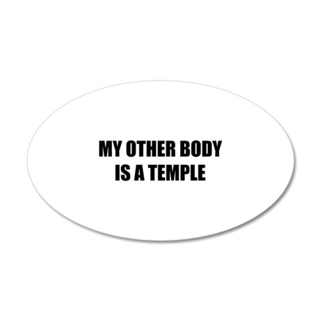 My other body is a temple 38.5 x 24.5 Oval Wall Pe