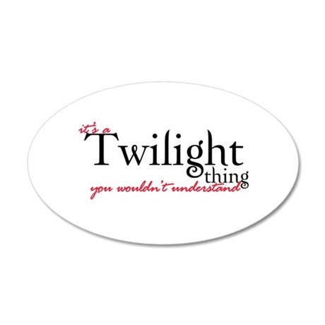 A Twilight Thing 22x14 Oval Wall Peel
