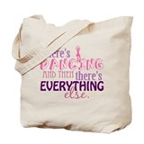 Dancing is Everything Tote Bag