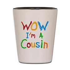 WOW I'm a Cousin Shot Glass