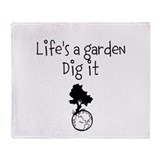Lifes a garden Throw Blanket