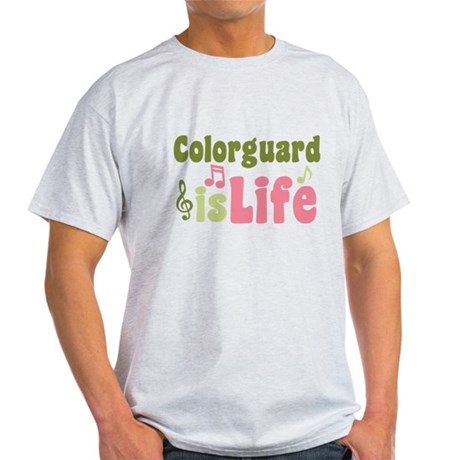Colorguard is Life Light T-Shirt
