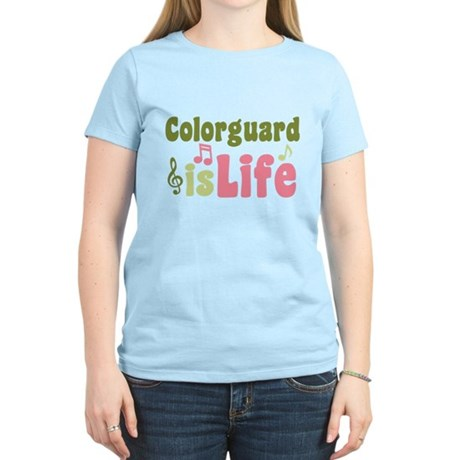 Colorguard is Life Women's Light T-Shirt