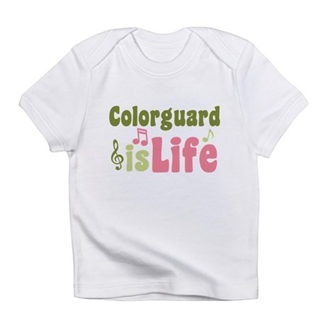 Colorguard is Life Infant T-Shirt