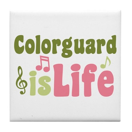 Colorguard is Life Tile Coaster
