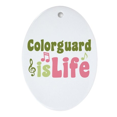 Colorguard is Life Ornament (Oval)
