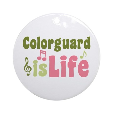 Colorguard is Life Ornament (Round)