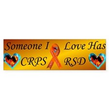 Someone I Love Has CRPS RSD R Bumper Sticker