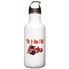 How I Roll- Fire Truck Sports Water Bottle