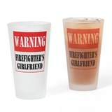 Firefighter Warning-Girlfrien Drinking Glass