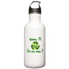 Green it like you mean it Water Bottle