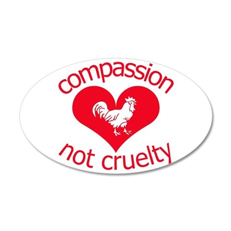 Compassion not cruelty 38.5 x 24.5 Oval Wall Peel