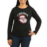 I Believe Santa Women's Long Sleeve Dark T-Shirt