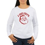 I Believe Santa Women's Long Sleeve T-Shirt