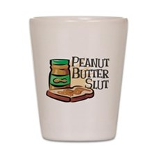 Peanut Butter Slut Shot Glass